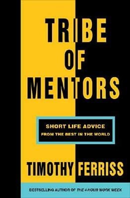 Tribe of Mentors by Timothy Ferriss