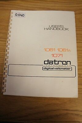 Datron 1061, 1061A and 1071 Digital Voltmeters Users Handbook Loc:O-040