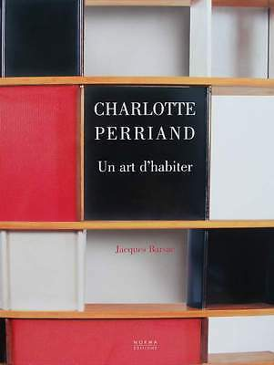 FRENCH BOOK : CHARLOTTE PERRIAND 1903 - 1959 - art of living