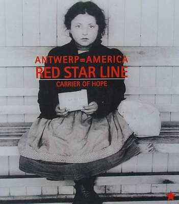 BOOK : Antwerp = America - Red Star Line - Carrier of Hope (paquebot,poster