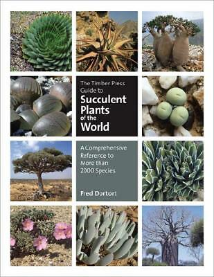 The Timber Press Guide to Succulent Plants of the World by Fred Dortort