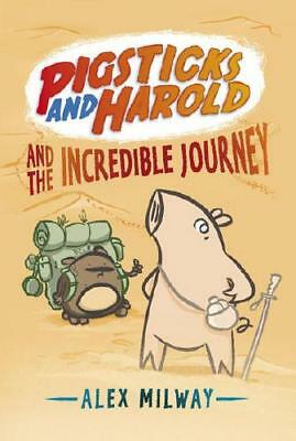 Pigsticks and Harold and the Incredible Journey by Alex Milway (author), Alex...