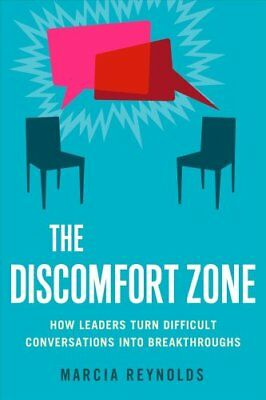 The Discomfort Zone: How Leaders Turn Difficult Conversations I... 9781626560659