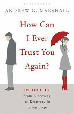 How Can I Ever Trust You Again? Infidelity: From Discovery to R... 9781408809464