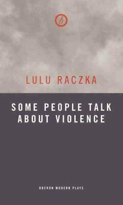 Some People Talk About Violence by Lulu Raczka 9781783199648 (Paperback, 2015)