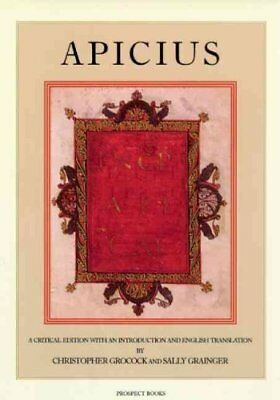 Apicius A Critical Edition with an Introduction and English Tra... 9781903018132
