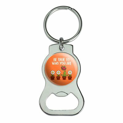 Be True To Who You Are Flowers Plants Bottle Cap Opener Keychain Key Ring