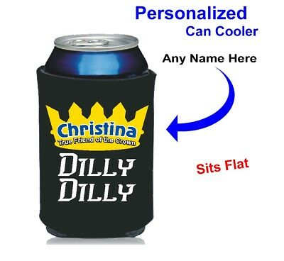 True Friend of the Crown Dilly Dilly 12oz Neoprene Can Coolie- Personalized Free