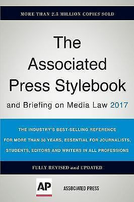 The Associated Press Stylebook 2017: and Briefing on Media Law (Associated Press