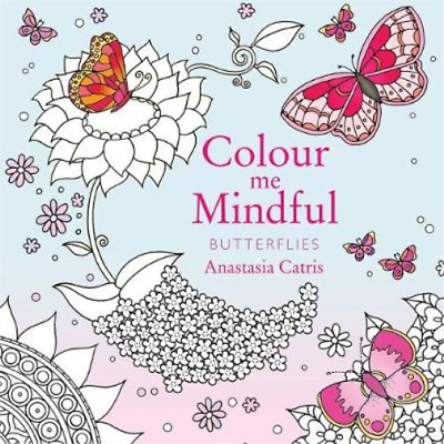 Colour Me Mindful: Butterflies, Catris, Anastasia, Used; Good Book