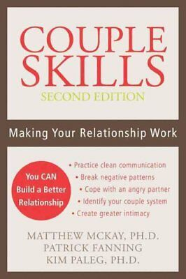 Couple Skills (2nd Ed) Making Your Relationship Work 9781572244818