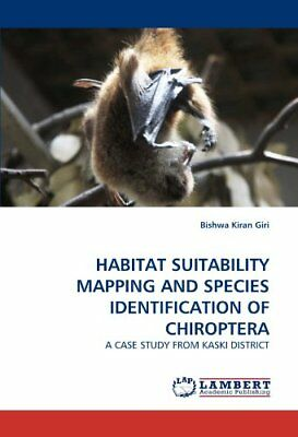 Habitat Suitability Mapping And Species Identification Of Chiroptera: A Case Stu