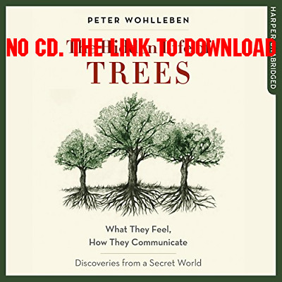 The Hidden Life of Trees What They Feel, How They Communicate - Disc [AUDIOBOOK]