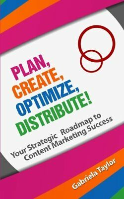 NEW Plan, Create, Optimize, Distribute! (Give Your Marketing a Digital Edge)