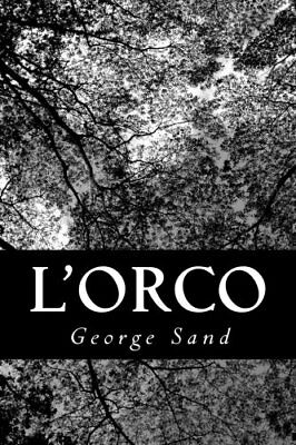 NEW L'Orco (French Edition) by George Sand