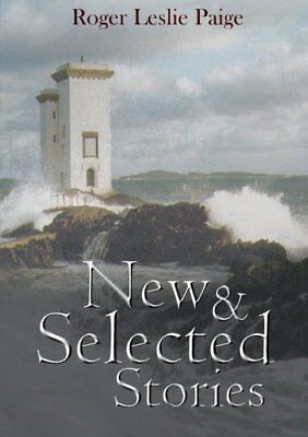 New & Selected Stories by Roger Paige