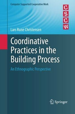 Coordinative Practices in the Building Process: An Ethnographic Perspective (Com