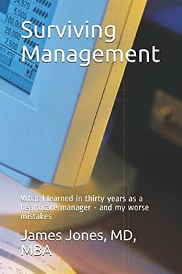 Surviving Management: What I learned in thirty years as a healthcare manager - a