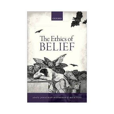 The Ethics of Belief by Jonathan Matheson (editor), Rico Vitz (editor)