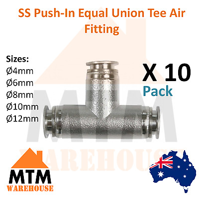 10 x SS Push in Air Fitting Equal Union Tee T Stainless Steel Pneumatic Ten Pack