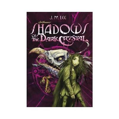 Shadows of the Dark Crystal by J. M. Lee (author), Brian Froud (illustrator),...