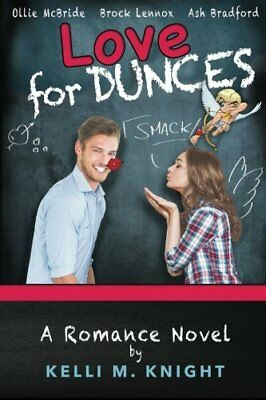 NEW Love For Dunces Book by Ms. Kelli M. Knight