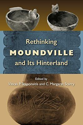 Rethinking Moundville and Its Hinterland (Florida Museum of Natural History: Rip