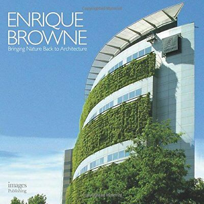 NEW Enrique Brown: Bringing Nature Back to Architecture by Enrique Browne
