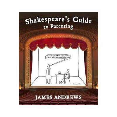Shakespeare's Guide to Parenting by James Andrews