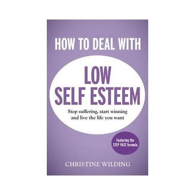 How to Deal With Low Self-Esteem by Christine Wilding