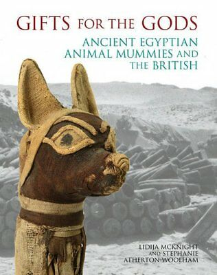 NEW Gifts for the Gods: Ancient Egyptian Animal Mummies and the British