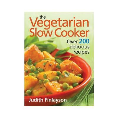 The Vegetarian Slow Cooker by Judith Finlayson
