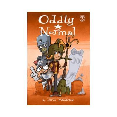 Oddly Normal. Book 3 by Otis Frampton (author), Otis Frampton (artist)