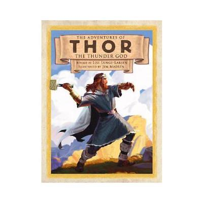 The Adventures of Thor the Thunder God by Lise Lunge-Larsen (author), Jim Mad...