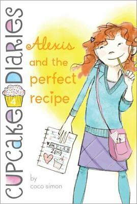 Alexis and the Perfect Recipe  (Cupcake Diaries #4)