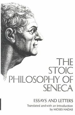 The Stoic Philosophy of Seneca Essays and Letters 9780393004595