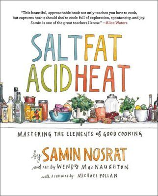 Salt, Fat, Säure, Hitze: Mastering the Elements of Gut kochen von Samin NOSRAT