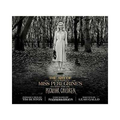 The Art of Miss Peregrine's Home for Peculiar Children by Leah Gallo, Holly C...