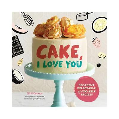 Cake, I Love You by Jill O'Connor