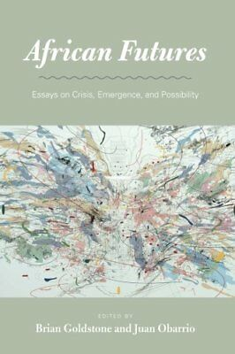 NEW African Futures: Essays on Crisis, Emergence, and Possibility