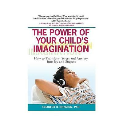 The Power of Your Child's Imagination by Charlotte Reznick