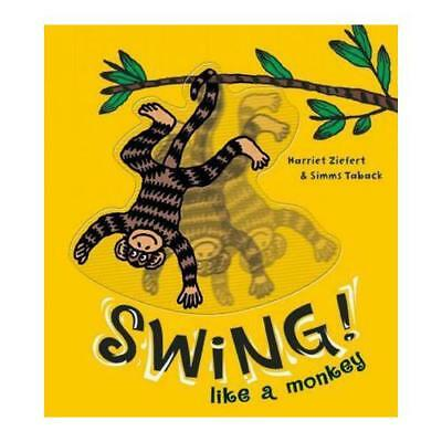 Swing Like a Monkey! by Harriet Ziefert