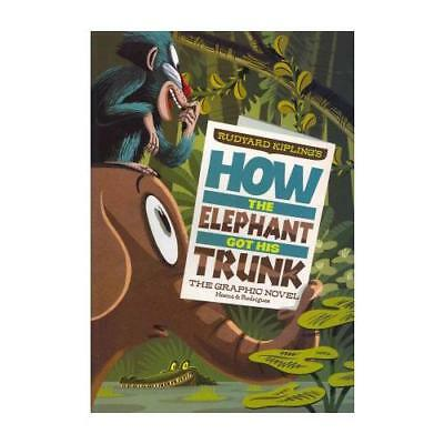 How the Elephant Got His Trunk by Blake A Hoena (retold by)