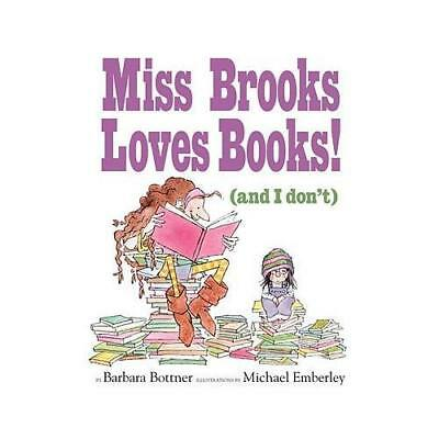 Miss Brooks Loves Books (And I Don't) by Barbara Bottner (author), Michael Em...