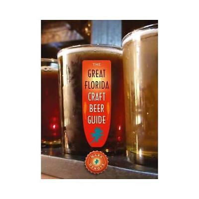 The Great Florida Craft Beer Guide by Mark DeNote