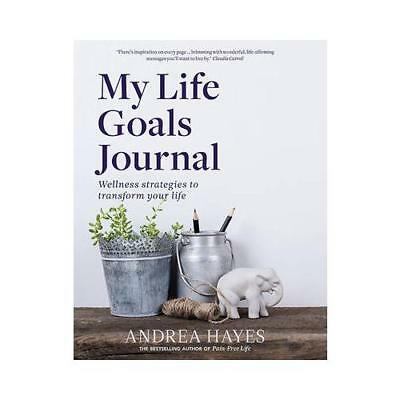 My Life Goals Journal by Andrea Hayes