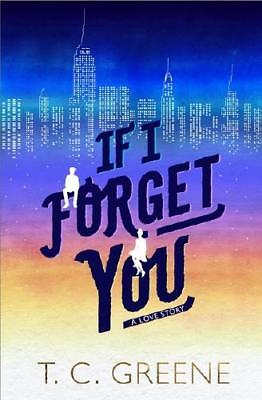 If I Forget You by T. C. Greene
