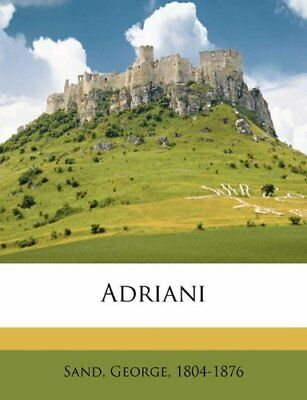 NEW Adriani (French Edition) by Sand George 1804-1876