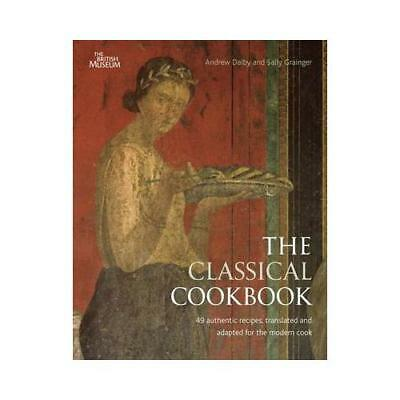 The Classical Cookbook by Andrew Dalby, Sally Grainger