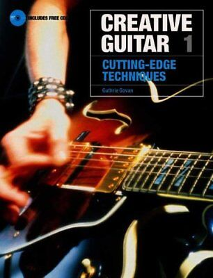 Creative Guitar 1 Cutting-Edge Techniques by Guthrie Govan 9781860744624